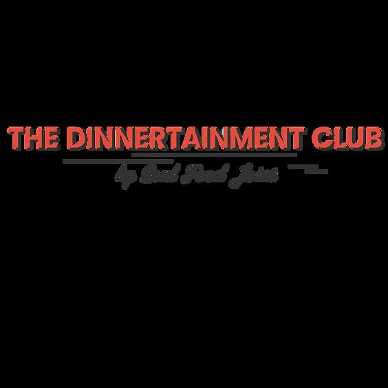 DINNERTAINMENT CLUB