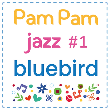 Pam Pam Jazz #1: Bluebird