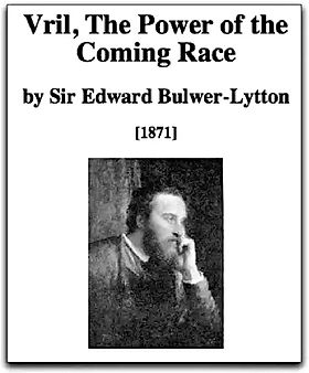 Vril, The Power of the Coming Race, by Sir Edward Bulwer-Lytton