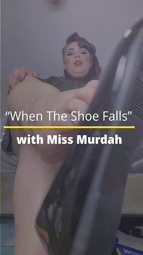 When the Shoe Falls