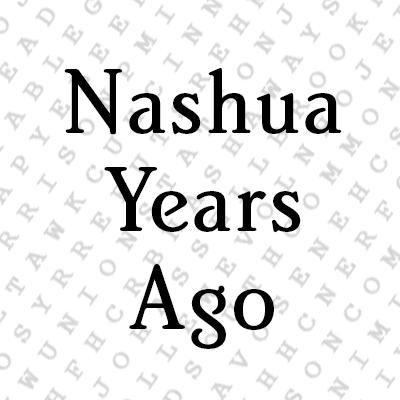 Nashua Years Ago
