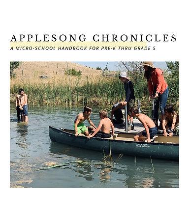 APPLESONG CHRONICLES: A Micro-School Handbook for Pre-K thru Grade 5