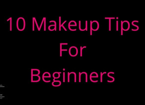 10 Makeup Tips For Beginners!