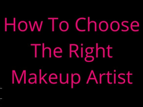 How to choose the right Makeup Artist