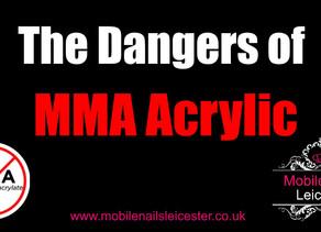 The Dangers of MMA Acrylic!