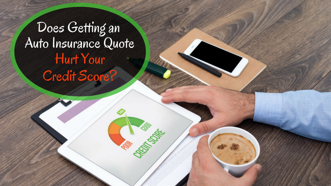 Does Getting an Auto Insurance Quote Hurt Your Credit Score?