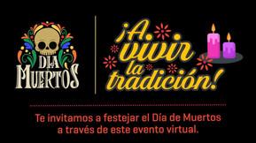 Te invitamos a festejar el Día de Muertos, a través de este evento virtual