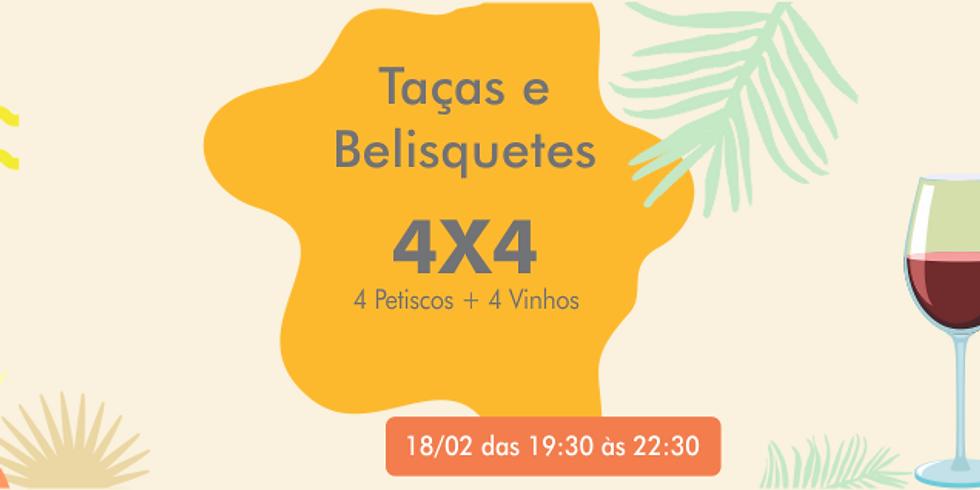 Taças e Belisquetes - 4 vinhos e 4 petiscos em harmonia!