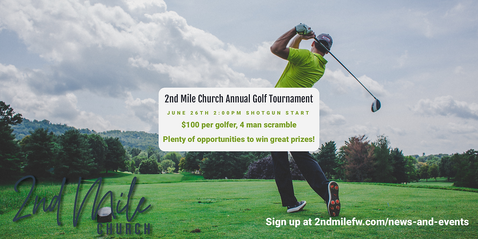2nd Mile Church Annual Golf Tournament