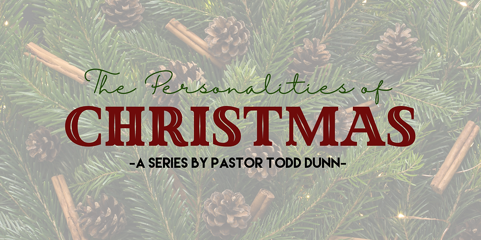 The Personalities of Christmas Sermon Series