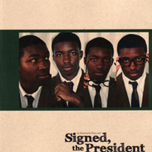 Signed, the President