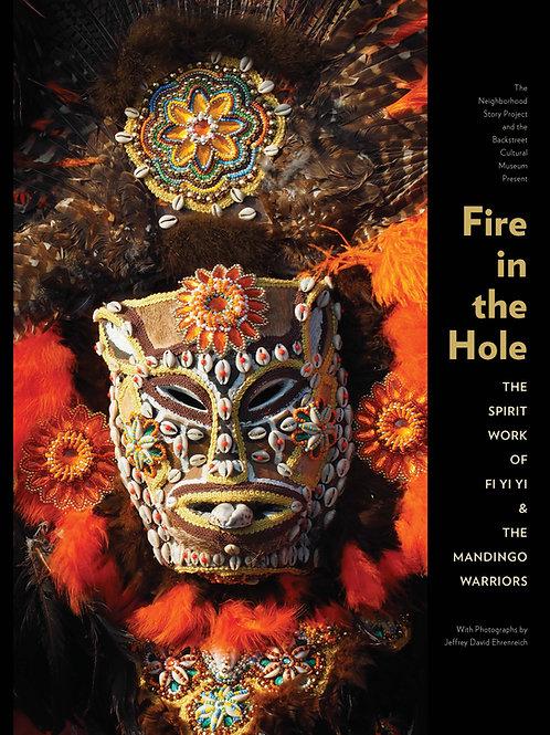 Fire in the Hole: The Spirit Work of Fi Yi Yi and the Mandingo Warriors
