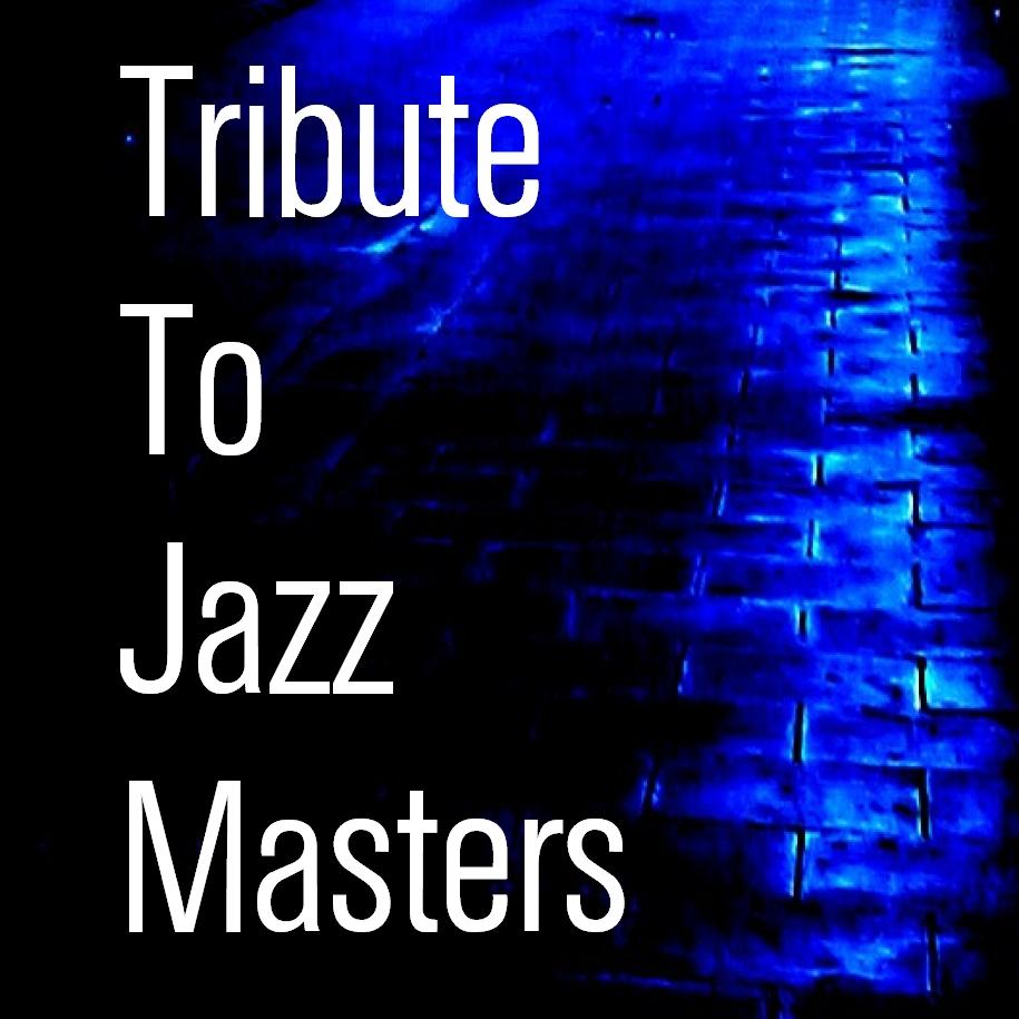 Tribute To Jazz Masters.jpg