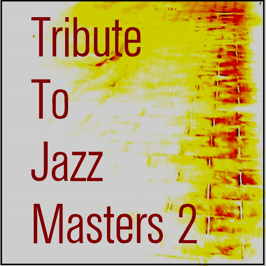 Tribute To Jazz Masters 2.jpg