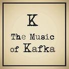 K - The Music of Kafka