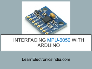Interfacing MPU 6050 Sensor with Arduino UNO