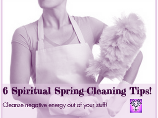 6 Spiritual Spring-Cleaning Tips!