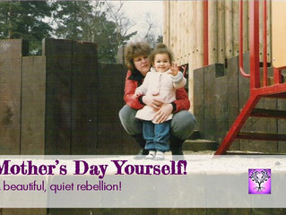 Mother's Day Yourself!