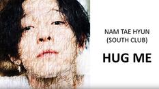 남태현 Nam Tae hyun (사우스 클럽 South Club) - Hug Me