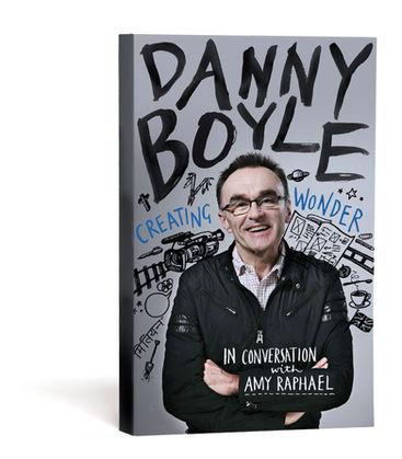 Danny Boyle: Creating Wonder