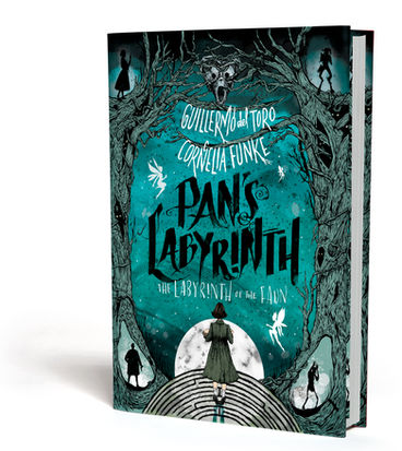Pan's Labyrinth: A Novelisation by Guillermo Del Toro and Cornelia Funke