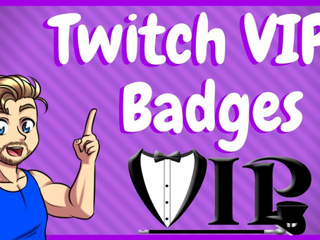 Twitch VIP Badges - Everything You Need To Know!