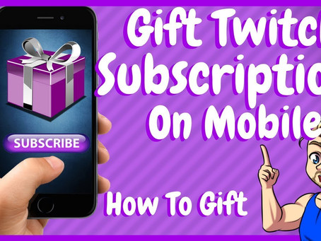 Twitch Mobile Gift Subs!