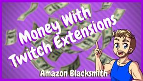 Make Money On Twitch With Amazon Blacksmith Extension!