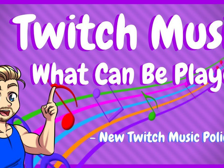 New Twitch Copyright Music Policy - What Can You Stream On Twitch?