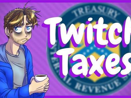 Twitch Taxes - What You Need To Know!