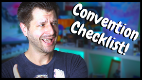How To Prep For ANY Convention - Convention Checklist!