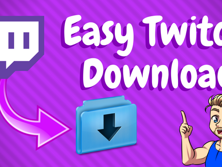 How To Download Your Twitch Streams