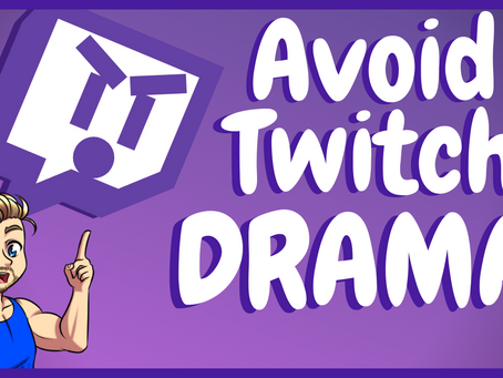 MY Personal Tips For Avoiding Drama On Twitch!
