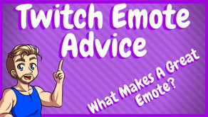 Twitch Emote Advice - What makes a Good Emote!