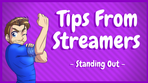 Twitch Tips From Streamers - Standing Out!