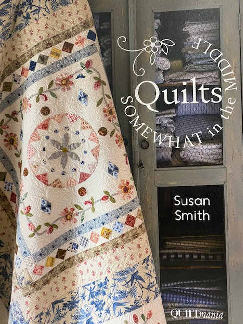 Quilts Somewhat in the Middle by Susan Smith