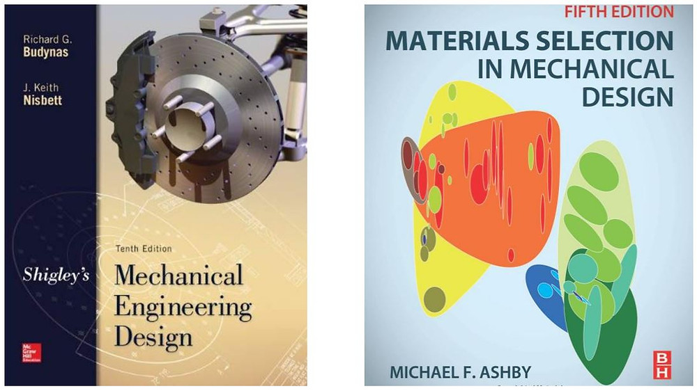 Shigley's mechanical design and Ashby's Material Selection textbooks