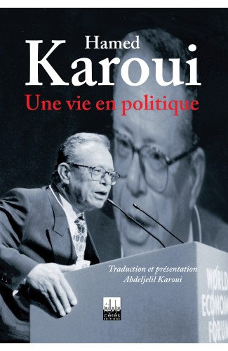 Hamed Karoui - Une vie en politique