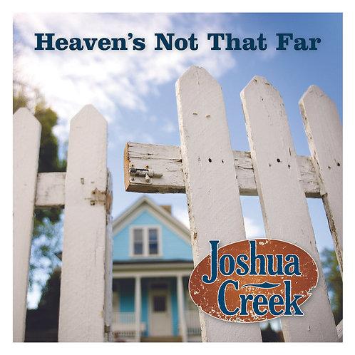 Heaven's Not That Far CD