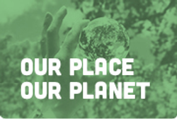 Our Place our Planet