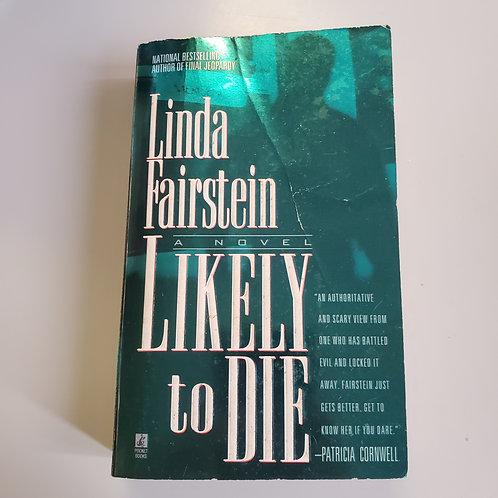 Likely to Die