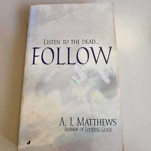 Listen to the Dead...Follow