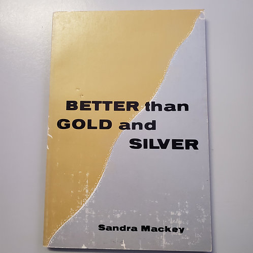 Better than Gold and Silver