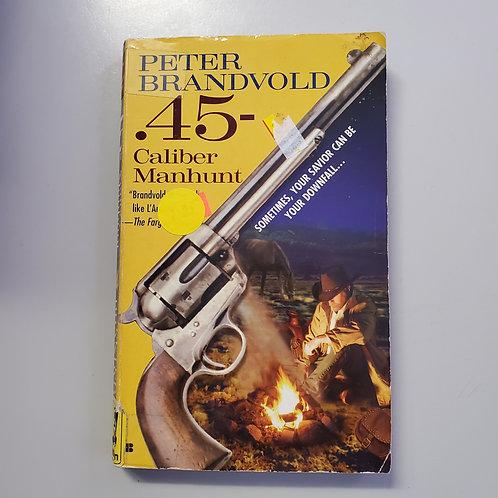 .45 Caliber Manhunt