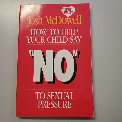 """How To Help Your Child Say """"NO"""" To Sexual Pressure"""