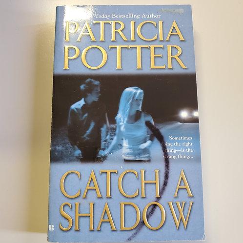 Catch A Shadow