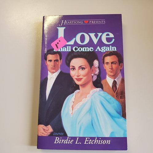 Love Shall Come Again