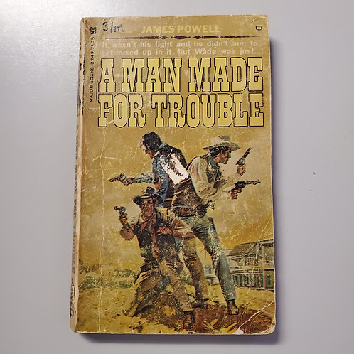 A Man Made For Trouble