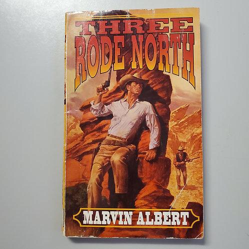 Three Rode North
