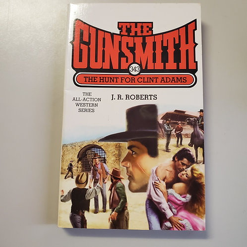 The Gunsmith 343: The Hunt For Clint Adams